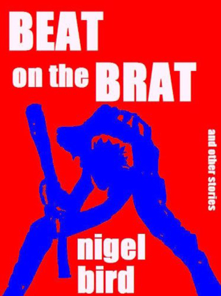 Beat On The Brat by Nigel Bird