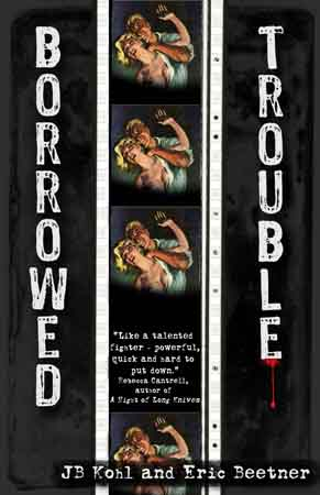 Borrowed Trouble by JB Kohl and Eric Beetner