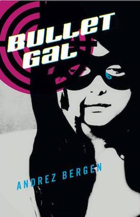 Bullet Gal by Andrez Bergen