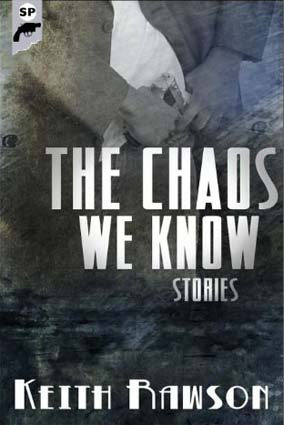 The Chaos We Know by Keith Rawson