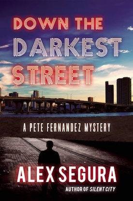 Down the Darkest Street by Alex Segura
