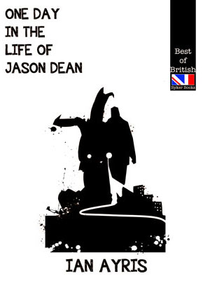 One Day in the Life of Jason Dean by Ian Ayris