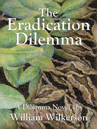 The Eradication Dilemma by William Wilkerson