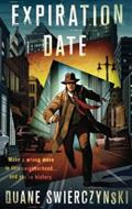 Expiration Date by Duane Swierczynski