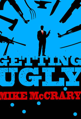 Getting Ugly by Mike McCrary