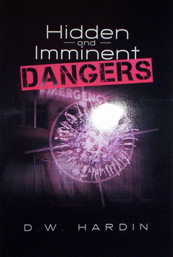 Hidden and Imminent Dangers by D.W. Hardin