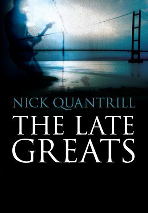 The Late Greats by Nick Quantrill