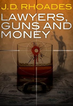 Lawyers, Guns and Money by J.D. Rhoades