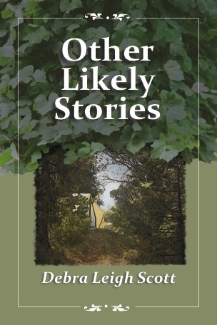 Other Likely Stories by Debra Leigh Scott