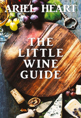 The Little Wine Guide by Ariel Heart