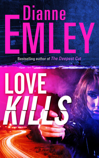 Love Kills by Dianne Emley