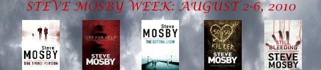 Steve Mosby Week: August 2-6, 2010