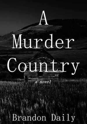 A Murder Country by Brandon Daily