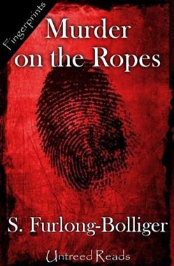 Murder on the Ropes by S. Furlong-Bolliger