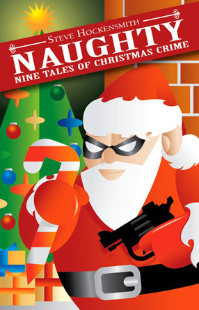Naughty: Nine Tales of Christmas Crime by Steve Hockensmith
