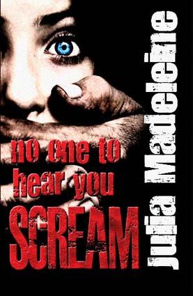 No One To Hear You Scream by Julia Madeleine