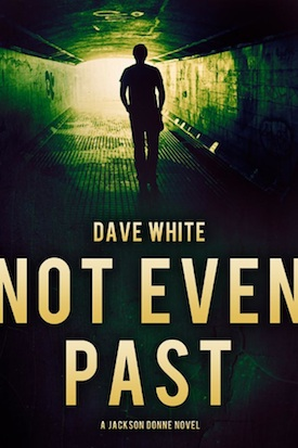Not Even Past by Dave White