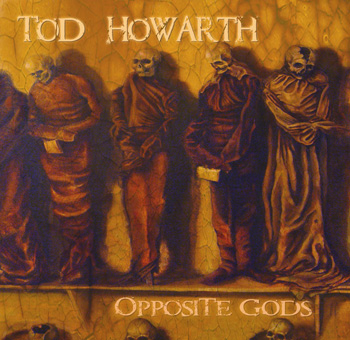 Opposite Gods by Tod Howarth