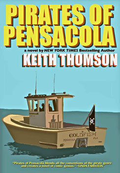 Pirates of Pensacola by Keith Thomson