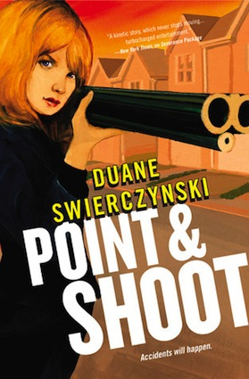 Point & Shoot by Duane Swierczynski