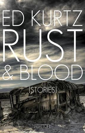 Rust & Blood by Ed Kurtz