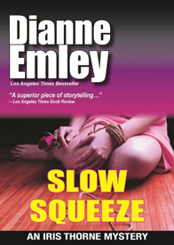 Slow Squeeze by Dianne Emley