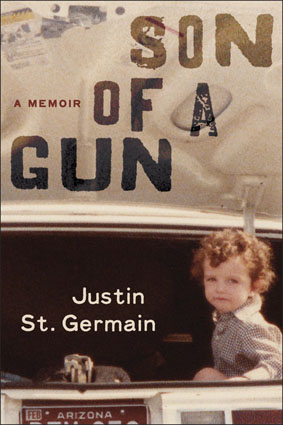 Son of a Gun A Memoir by Justin St. Germain