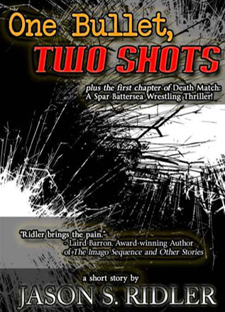 One Bullet, Two Shots by Jason S. Ridler