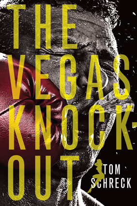 The Vegas Knockout by Tom Schreck