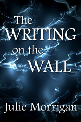 The Writing on the Wall by Julie Morrigan