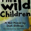 All the Wild Children by  Josh Stallings