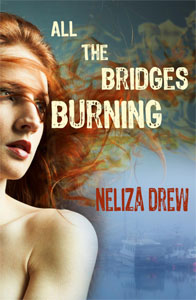 Neliza Drew - All The Bridges Burning