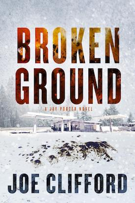 Broken Ground by Joe Clifford